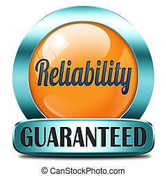reliability label reliable top quality product or customer...