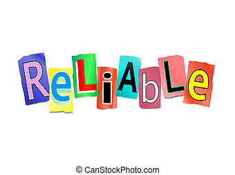 Illustration depicting cutout printed letters arranged to form the word reliable.