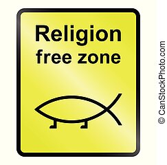 Religion Free Zone - Yellow religion free zone public...