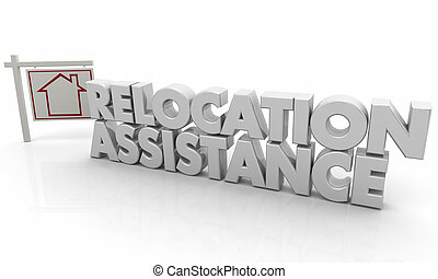 Relocation Assistance Moving Help House for Sale Sign 3d Illustration