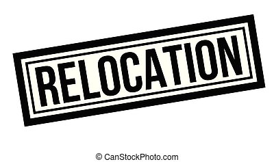 Relocation typographic stamp, sign, label. Black rubber ...