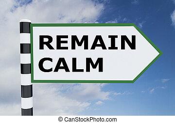 Remain Calm concept