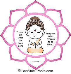 """remain, mignon, quel, seulement, fortune, inspirationnel, être, lotus, buddhism., symbole, jamais, quote., """"i, été, voir, bouddha, sacré, fait, a, intérieur, done."""""""