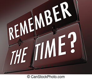 Remember the Time words on flipping tiles of a retro clock to illustrate nostalgia for the past or history