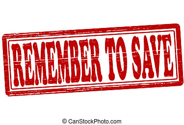 Remember to save - Stamp with text remember to save inside,...