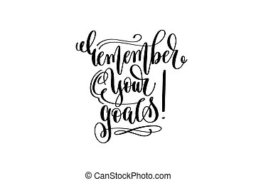 remember your goals hand lettering positive quote