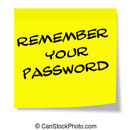 Remember Your Password written on yellow sticky note making...