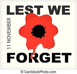 Remembrance Day Lest we forget red bloody poppy 11 November