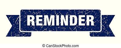 reminder grunge ribbon. reminder sign. reminder banner