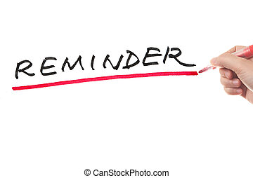 Reminder - Hand writing reminder word on white board