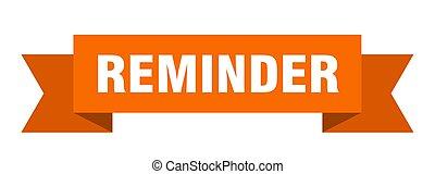 reminder ribbon. reminder isolated sign. reminder banner