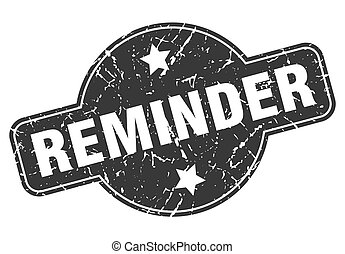 reminder round grunge isolated stamp