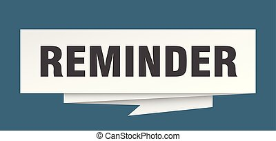 reminder sign. reminder paper origami speech bubble. ...