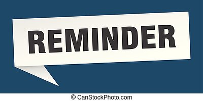 reminder speech bubble. reminder sign. reminder banner