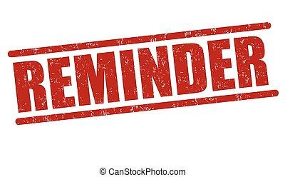 Reminder stamp - Reminder grunge rubber stamp on white...