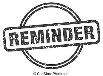 reminder vintage stamp. reminder sign