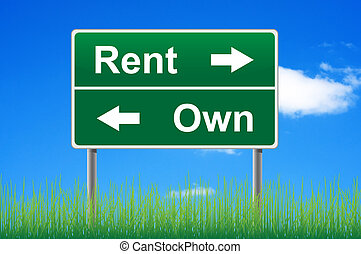 Rent and own road sign on sky background, grass underneath.