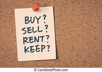 rent?, buy?, keep?, sell?