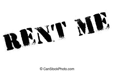 Rent Me rubber stamp. Grunge design with dust scratches....