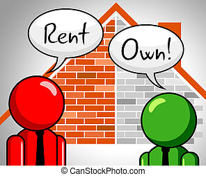 Rent Vs Own Discussion Contrasting Property Purchase And ...