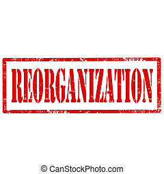 Reorganization-stamp - Grunge rubber stamp with text...