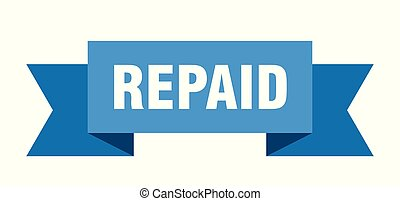 repaid ribbon. repaid isolated sign. repaid banner