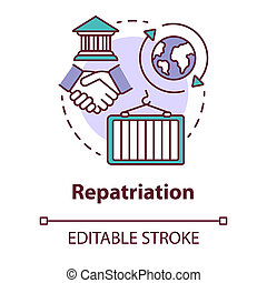 Repatriation concept icon. Return of historical values to country of origin. International agreement trade idea thin line illustration. Vector isolated outline drawing. Editable stroke