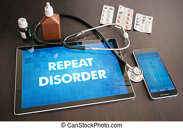 Repeat disorder (genetic disorder) diagnosis medical concept on tablet screen with stethoscope