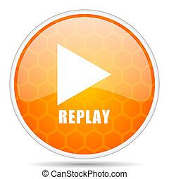 Replay web icon. Round orange glossy internet button for webdesign.