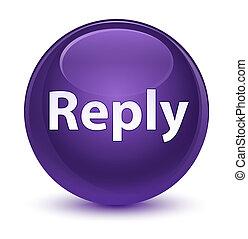 Reply glassy purple round button