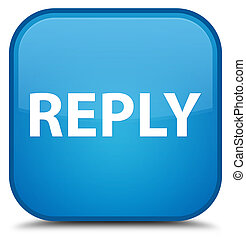Reply special cyan blue square button