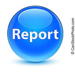 Report glassy cyan blue round button