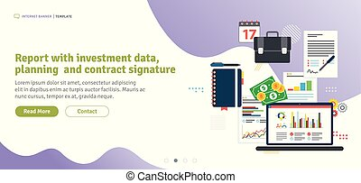Report with investment data, planning and contract signature.