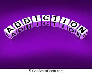 representar, bloques, dependencia, antojos, adicción, obsesión