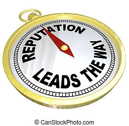 Reputation Leads the Way Compass Trustworthy Credible Leader...