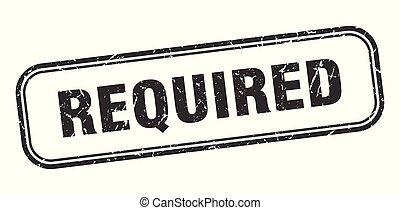 required stamp. required square grunge sign. required