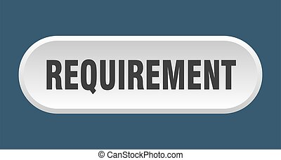 requirement button. rounded sign on white background - ...