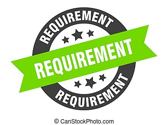 requirement sign. round ribbon sticker. isolated tag - ...