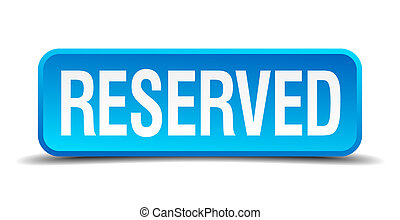 Reserved blue 3d realistic square isolated button