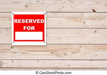 RESERVED FOR Sign - RESERVED FOR Red White Sign on Timber ...