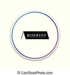 Reserved icon isolated on white background. Circle white button. Vector Illustration