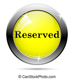 Reserved icon - Metallic shiny glossy icon isolated on white...