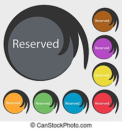 Reserved sign icon. Symbols on eight colored buttons. Vector