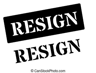 Resign black rubber stamp on white. Print, impress, overprint.