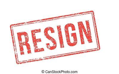 Resign red rubber stamp on white. Print, impress, overprint.