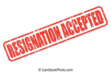 RESIGNATION ACCEPTED red stamp text