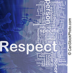 Respect background concept - Background concept wordcloud...