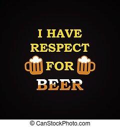 respect, bière
