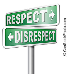 respect different opinion - respect disrespect give and earn...