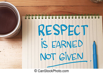 Respect is earned not given, text words typography written on book against wooden background, life and business motivational inspirational
